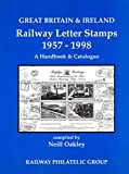 Great Britain & Ireland Railway Letter Stamps 1957-1998: A Handbook & Catalogue (Great Britain & Ireland Railway Letter Stamps: A Handbook & Catalogue)