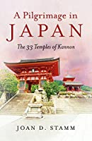 A Pilgrimage in Japan: The 33 Temples of Kannon