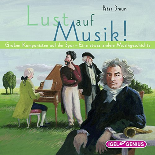 Lust auf Musik!     Großen Komponisten auf der Spur - Eine etwas andere Musikgeschichte              By:                                                                                                                                 Peter Braun                               Narrated by:                                                                                                                                 Friedhelm Ptok,                                                                                        Silvia Fink,                                                                                        Dominik Freiberger                      Length: 9 hrs and 2 mins     1 rating     Overall 5.0