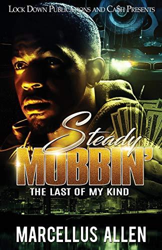 Steady Mobbin': The Last of my Kind (Volume 1)