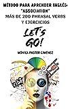 MÉTODO PARA APRENDER INGLÉS 'ASSOCIATION': MÁS DE 200 PHRASA VERBS Y EJERCICIOS; LET'S GO