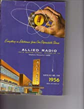 Allied Radio Catalog No. 150 1956 (Everything in Electronics from One Dependable Source)