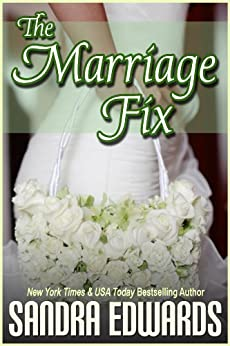 The Marriage Fix (Billionaire Games Book 3) by [Sandra Edwards]