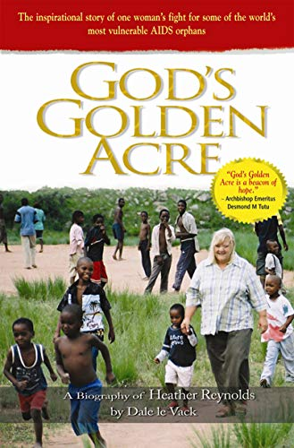God's Golden Acre: The inspirational story of one woman's fight for some of the world's most vulnerable AIDS orpans (English Edition)