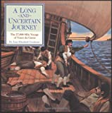 A Long and Uncertain Journey: The 27,000 Mile Voyage of Vasco Da Gama (Great Explorers)