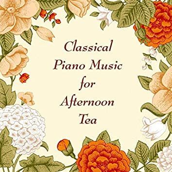 Classical Piano Music for Afternoon Tea
