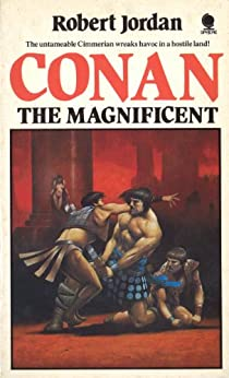 Conan the Magnificent by [Robert Jordan]