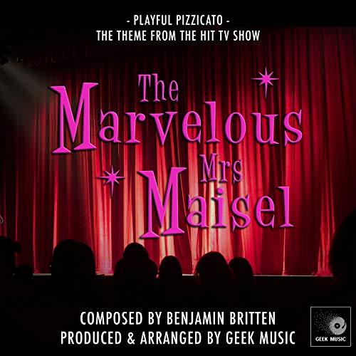 The Marvelous Mrs Maisel - Playful Pizzicato - Main Theme