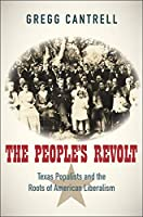The People's Revolt: Texas Populists and the Roots of American Liberalism