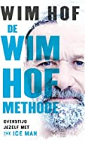 De Wim Hof methode: Overstijg jezelf met The Ice Man