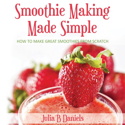 Smoothie Making Made Simple audiobook cover art