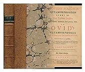 P. Ovidii Nasonis Metamorphoseon Libri XV; Cum Versione Anglica, Ad Verbum, Quantum Fieri Potuit, Facta; Or, Ovids Metamorphoses / with an English Translation, by John Clarke de 43 B. C. -17 Or 18 A. D. Clarke, John (1687-1734) Ovid