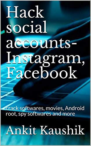 Hack social accounts-Instagram, Facebook: crack softwares, movies, Android hacking and more