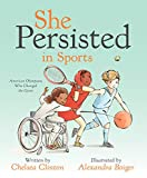 She Persisted in Sports: American Olympians Who Changed...