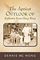 The Apricot Outlook of Katherine Koon Hung Wong