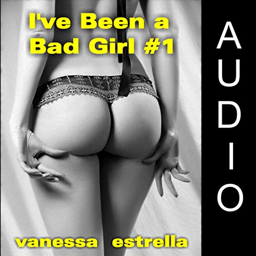 I've Been a Bad Girl #1 audiobook cover art