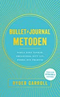 Bullet journal-metoden : Samla dina tankar, organisera ditt liv