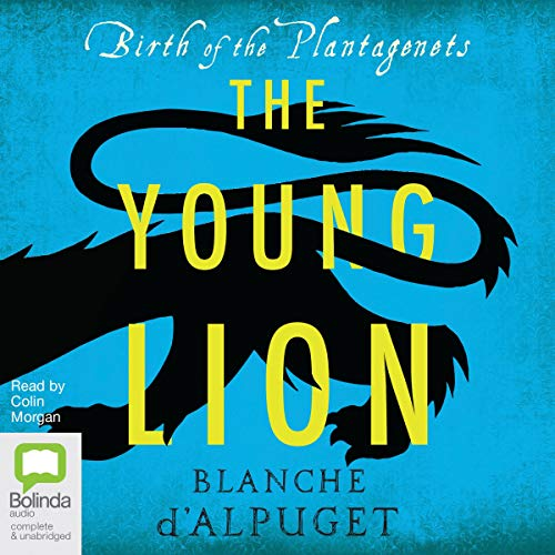 The Young Lion: Birth of the Plantagenets, Book 1