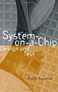 System-On-A-Chip: Design and Test (Artech House Signal Processing Library)