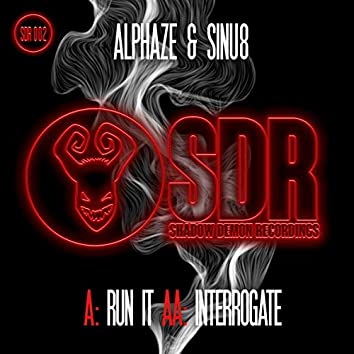 Run It / Interrogate