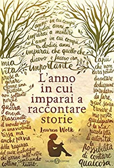 L'anno in cui imparai a raccontare storie (Italian Edition) by [Lauren Wolk, Alessandro Peroni]