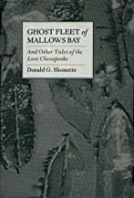 Ghost Fleet of Mallows Bay and Other Tales of the Lost Chesapeake by Donald G Shomette (2010-01-15)