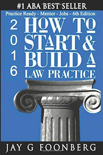 Compare Textbook Prices for How to Start & Build a Law Practice: Practice Ready - Mentor - Jobs -  ISBN 9781657288744 by Foonberg, Jay