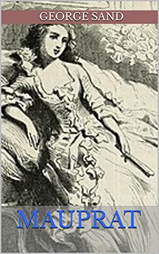 George Sand :Mauprat : Annoté (French Edition)