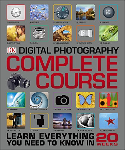 Digital Photography Complete Course: Learn Everything You Need to Know in 20 Weeks (English Edition)