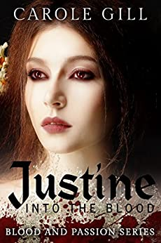 Justine: Into The Blood (Blood and Passion Book 1) by [Carole Gill]