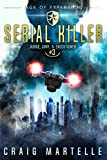 Serial Killer: A Space Opera Adventure Legal Thriller...