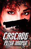 CASCADE: A soulful, provocative and timely international thriller (English Edition)