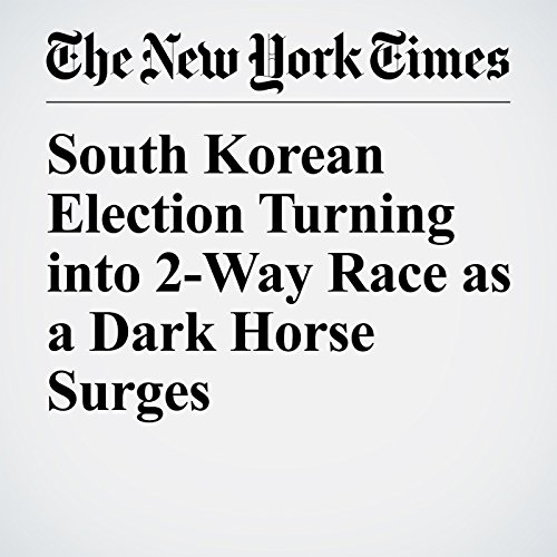 South Korean Election Turning into 2-Way Race as a Dark Horse Surges copertina