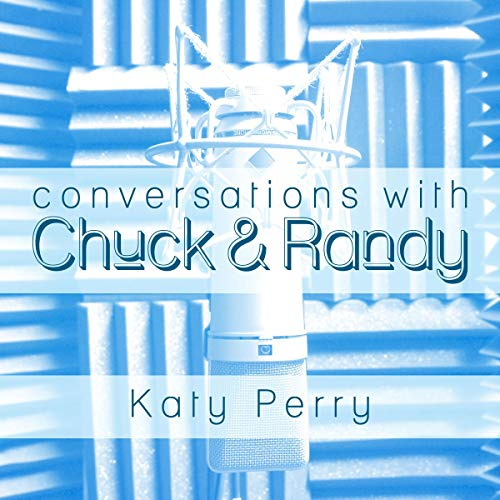 Conversations with Chuck & Randy: Katy Perry cover art