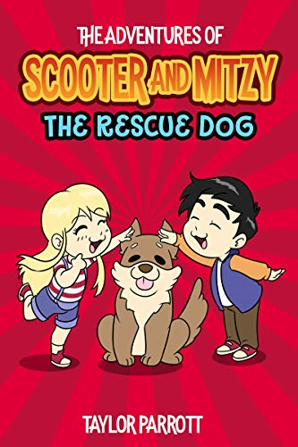 The Adventures of Scooter and Mitzy: The Rescue Dog (English Edition)