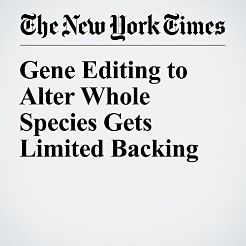 Gene Editing to Alter Whole Species Gets Limited Backing audiobook cover art