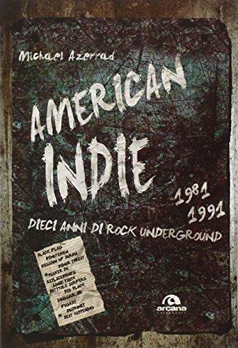 America indie 1981-1991. Dieci anni di rock underground