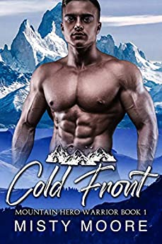 Cold Front: A Mountain Man Curvy Woman Instalove (Mountain Hero Warrior Book 1) by [Misty Moore]
