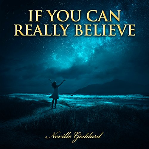 If You Can Really Believe - Neville Goddard Lectures audiobook cover art