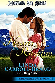 Hearts in Rhythm: Montana Sky Series (Entertainers of the West Book 5) by [Linda Carroll-Bradd, Montana Sky Publishing ]