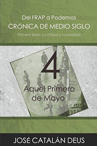 Aquel Primero de Mayo (Del FRAP a Podemos. Crónica de medio siglo)