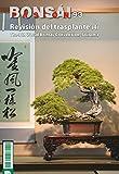 Bonsái Pasión 93: Revisión del transplante (4). The 8th World Bonsai Convention, Saitama.
