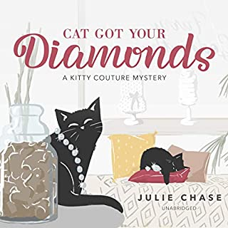 Cat Got Your Diamonds     The Kitty Couture Mysteries, Book 1              By:                                                                                                                                 Julie Chase                               Narrated by:                                                                                                                                 Brittany Pressley                      Length: 8 hrs and 14 mins     2 ratings     Overall 3.5