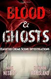 Image of Blood & Ghosts: Paranormal Forensics Investigators