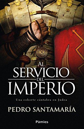 Al servicio del imperio: Una cohorte cántabra en Judea (Histórica)