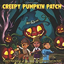 Creepy Pumpkin Patch: A spooky, fun story for imaginative readers