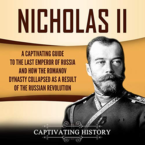 Nicholas II Audiobook By Captivating History cover art