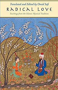 Radical Love  Teachings from the Islamic Mystical Tradition