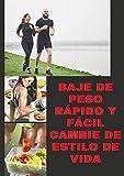baje de peso rápido y fácil cambie de estilo de vida Bajar de Peso Mediante la Estimulación...