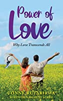 Power of Love: Why Love Transcends All